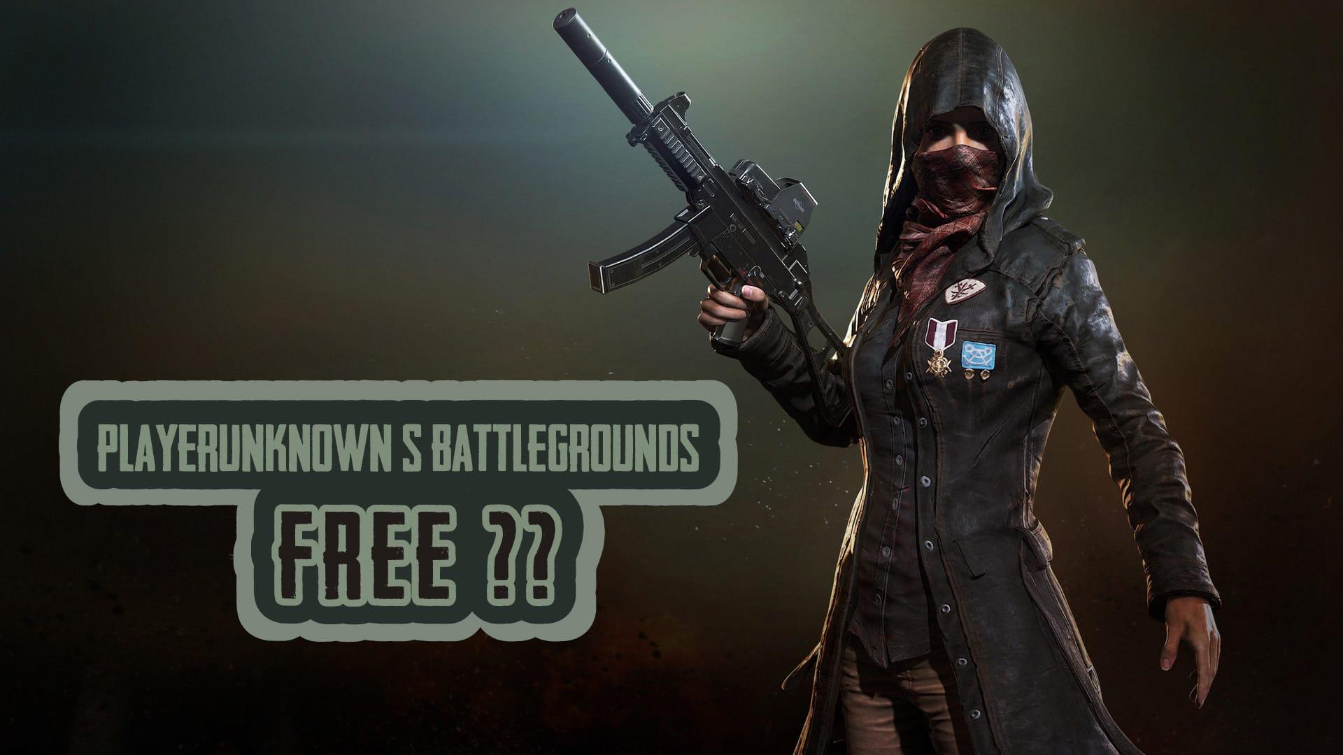 Tải PUBG free!! Có chơi PUBG free được không?